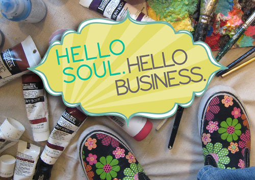 Hello Soul. Hello Business.