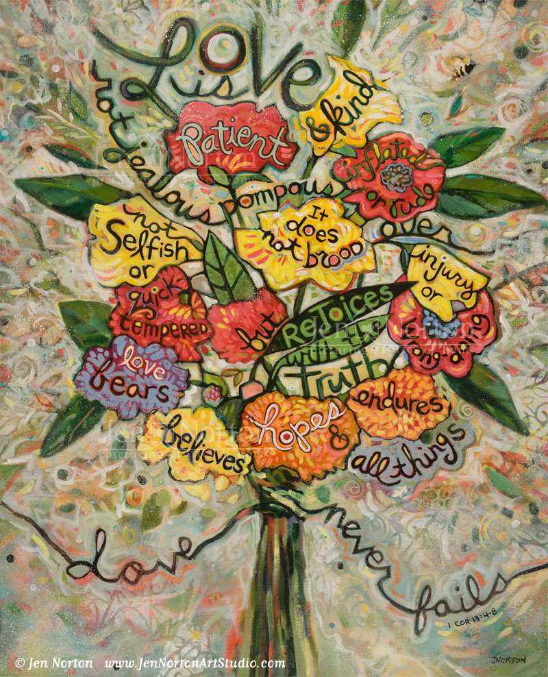 Love Is Patient © Jen Norton. A painting of 1 Corinthians 13 done in a floral motif.