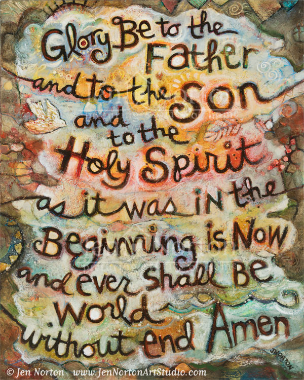 """Glory Be"" painted prayer © Jen Norton"